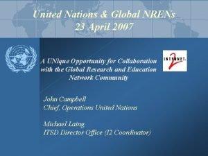 United Nations Global NRENs 23 April 2007 A