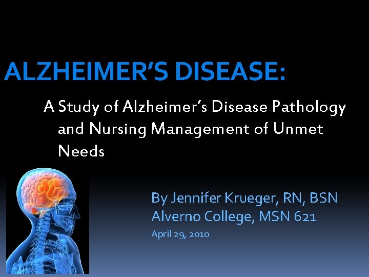 ALZHEIMERS DISEASE A Study of Alzheimers Disease Pathology