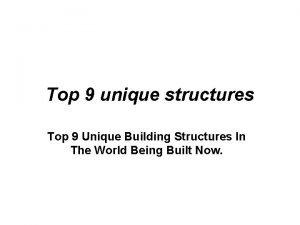 Top 9 unique structures Top 9 Unique Building