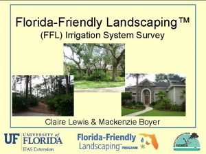 FloridaFriendly Landscaping FFL Irrigation System Survey Claire Lewis