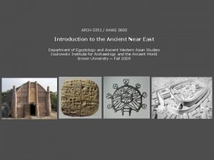 ARCH 0351 AWAS 0800 Introduction to the Ancient