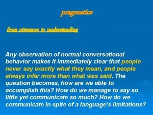 pragmatics from utterance to understanding Any observation of