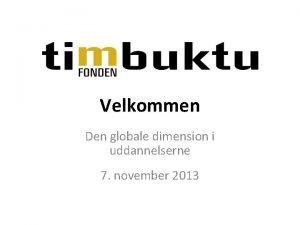 Velkommen Den globale dimension i uddannelserne 7 november