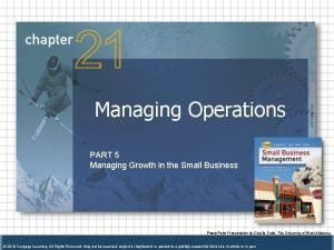 Managing Operations PART 5 Managing Growth in the
