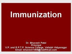 Immunization Dr Bhavesh Patel Principal V P and