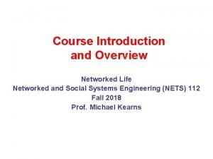 Course Introduction and Overview Networked Life Networked and