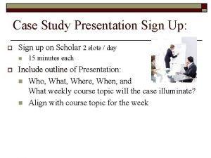 Case Study Presentation Sign Up o Sign up
