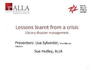 Lessons learnt from a crisis Library disaster management