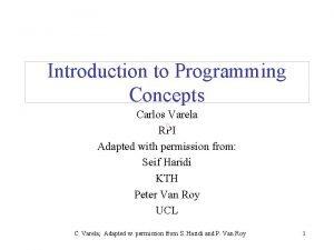Introduction to Programming Concepts Carlos Varela RPI Adapted