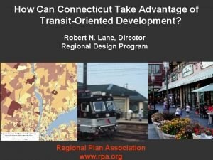 How Can Connecticut Take Advantage of TransitOriented Development