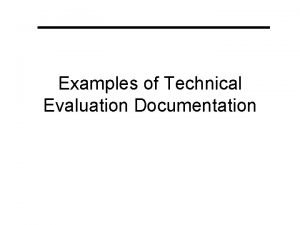 Examples of Technical Evaluation Documentation Task Evaluation Documentation