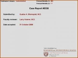 Radiological Category Gastrointestinal Principal Modality 1 MRI Principal