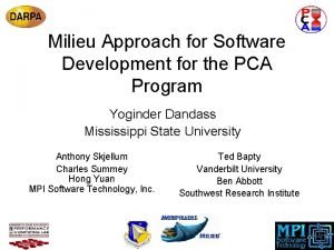 Milieu Approach for Software Development for the PCA