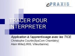 TRACER POUR INTERPRETER Application lapprentissage avec les TICE