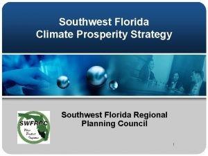 Southwest Florida Climate Prosperity Strategy Southwest Florida Regional