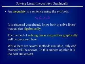 Solving Linear Inequalities Graphically An inequality is a