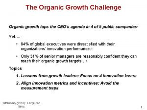 The Organic Growth Challenge Organic growth tops the