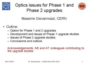 Optics issues for Phase 1 and Phase 2