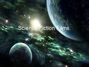 Science Fiction Films Typical and ATypical Films Minority