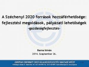 A Szchenyi 2020 forrsok hozzfrhetsge fejlesztsi megoldsok plyzati