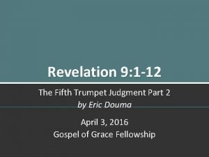 Revelation 9 1 12 The Fifth Trumpet Judgment