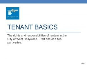 TENANT BASICS The rights and responsibilities of renters