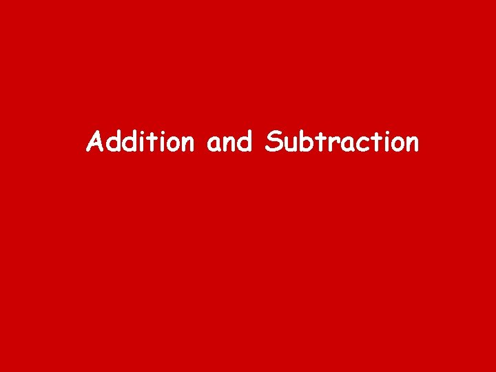 Addition and Subtraction Addition Relate addition to combining