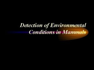 Detection of Environmental Conditions in Mammals Irritability The