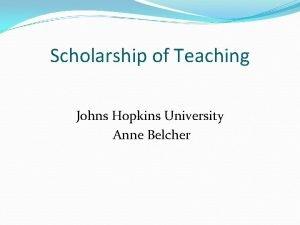 Scholarship of Teaching Johns Hopkins University Anne Belcher