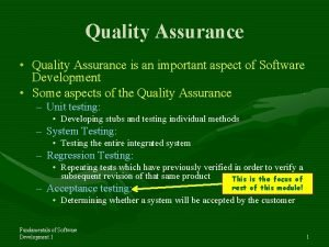 Quality Assurance Quality Assurance is an important aspect