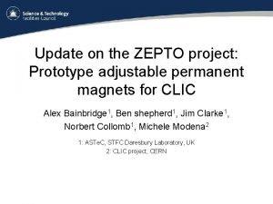 Update on the ZEPTO project Prototype adjustable permanent