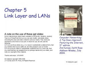 Chapter 5 Link Layer and LANs A note