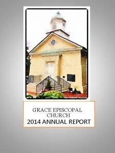GRACE EPISCOPAL CHURCH 2014 ANNUAL REPORT GRACE EPISCOPAL