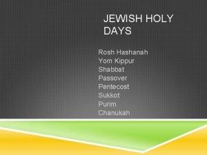 JEWISH HOLY DAYS Rosh Hashanah Yom Kippur Shabbat