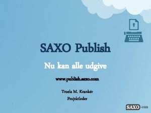 SAXO Publish Nu kan alle udgive www publish