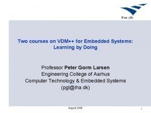 Two courses on VDM for Embedded Systems Learning