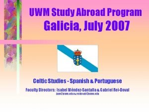 UWM Study Abroad Program Galicia July 2007 Celtic