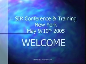 SIR Conference Training New York th May 910