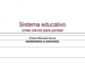 Sistema Educativo Unas claves para pensar Sistema educativo