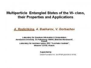 Multiparticle Entangled States of the W class their