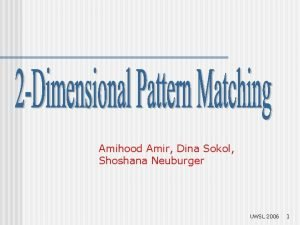 Amihood Amir Dina Sokol Shoshana Neuburger UWSL 2006