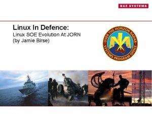 Linux In Defence Linux SOE Evolution At JORN