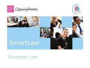 Smart Law Consumer Law Consumer Law Lesson Objectives