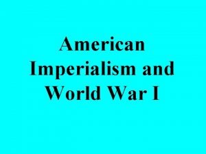 American Imperialism and World War I Define Isolationism