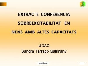 EXTRACTE CONFERENCIA SOBREEXCITABILITAT EN NENS AMB ALTES CAPACITATS