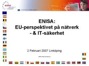 ENISA EUperspektivet p ntverk ITskerhet 2 Februari 2007