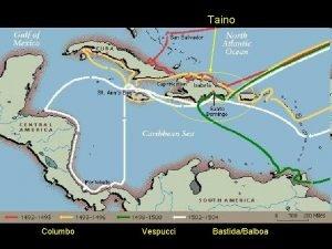Taino Columbo Vespucci BastidaBalboa Puerto Rico Dominican Republic
