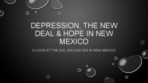 DEPRESSION THE NEW DEAL HOPE IN NEW MEXICO