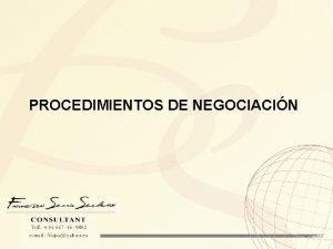 PROCEDIMIENTOS DE NEGOCIACIN Procedimientos de Negociacin NDICE 1