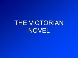 THE VICTORIAN NOVEL HISTORICAL BACKGROUND INDUSTRIALISATION URBANISATION People
